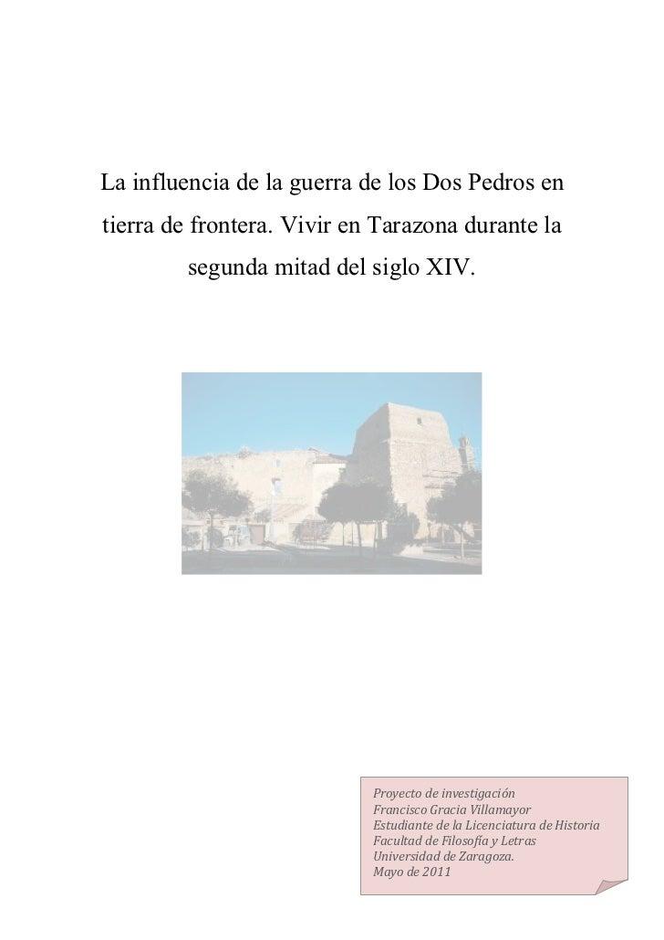 La influencia de la guerra de los Dos Pedros entierra de frontera. Vivir en Tarazona durante la        segunda mitad del s...