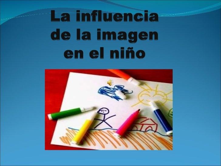 La influencia de la imagen en el niño.3 0 4