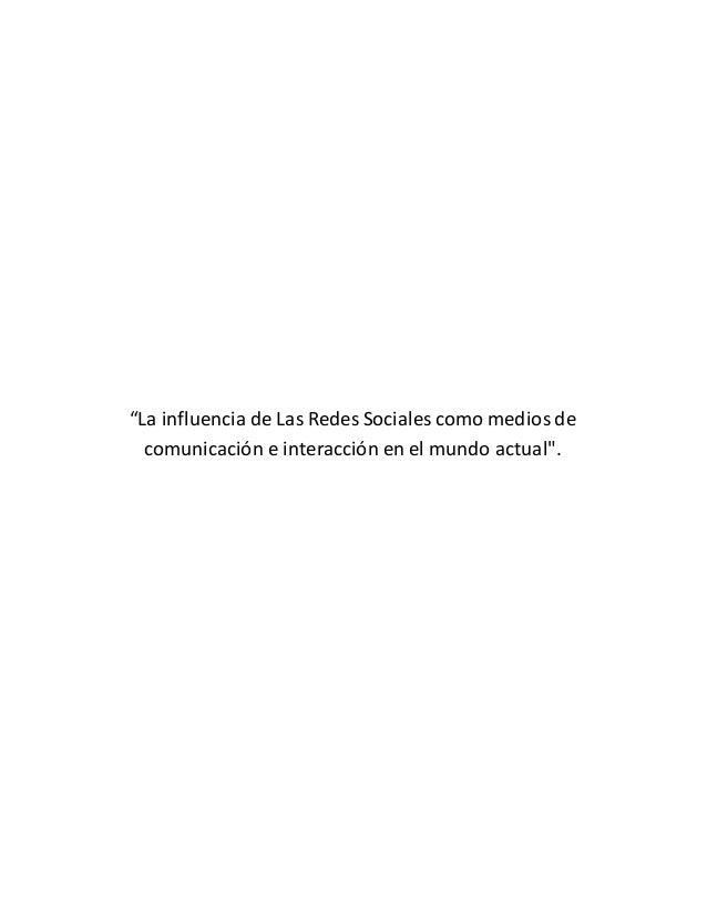 """""""La influencia de Las Redes Sociales como medios de comunicación e interacción en el mundo actual""""."""