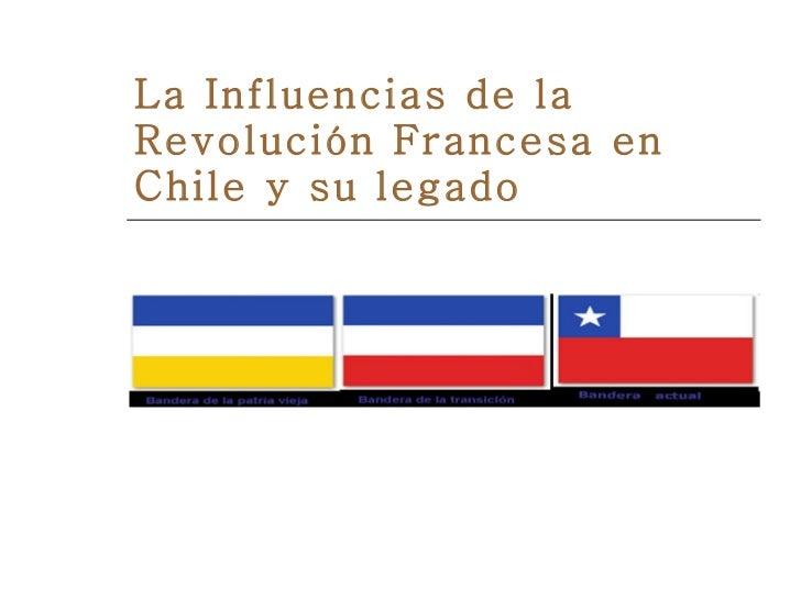 La Influencias de la Revolución Francesa en Chile y su legado