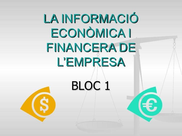 LA INFORMACIÓ ECONÒMICA I FINANCERA DE L'EMPRESA BLOC 1