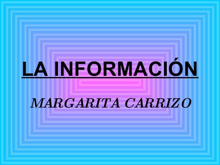 LA INFORMACIÓN MARGARITA CARRIZO