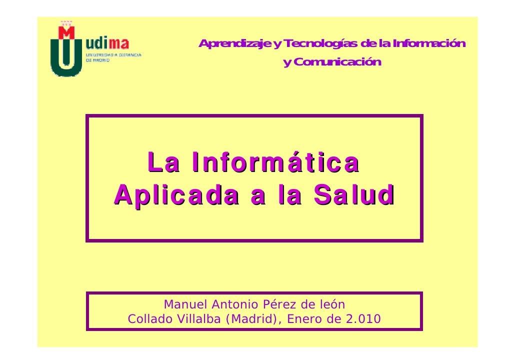 Aprendizaje y Tecnologías de la Información                          y Comunicación       La Informática Aplicada a la Sal...