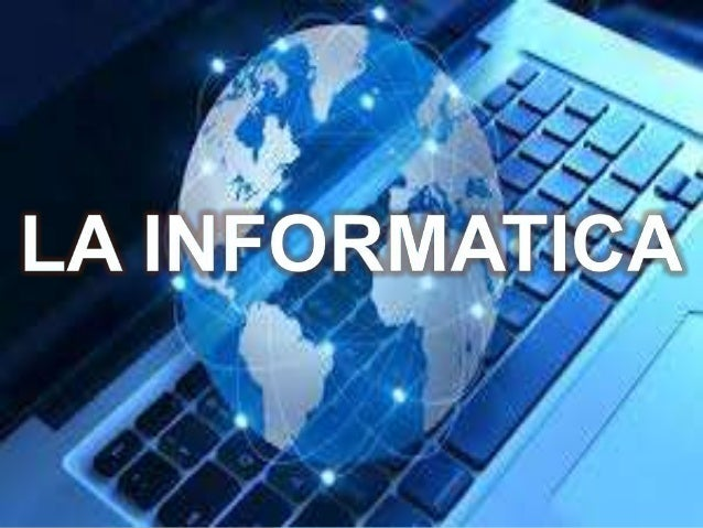 Informática es una ciencia que estudia métodos, procesos, técnicas, con el fin de almacenar, procesar y transmitir informa...