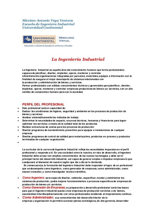 Máximo Antonio Vega Ventura Escuela de Ingeniera Industrial Universidad Continental La Ingeniería Industrial La Ingeniería...