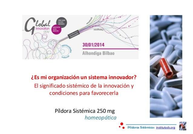 ¿Es mi organización un sistema innovador? El significado sistémico de la innovación y condiciones para favorecerla Píldora...
