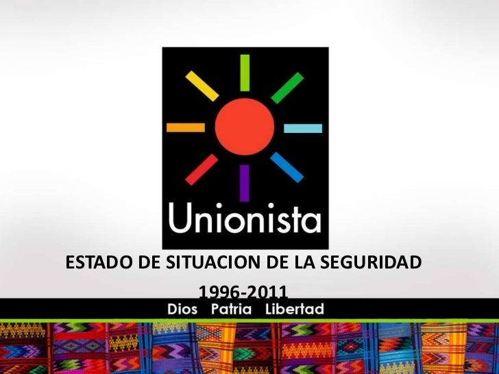 ESTADO DE SITUACION DE LA SEGURIDAD 1996-2011