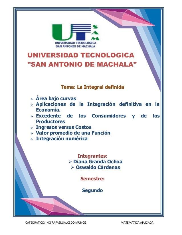 Tema: La Integral definida      Área bajo curvas      Aplicaciones de la Integración definitiva en la       Economía.   ...