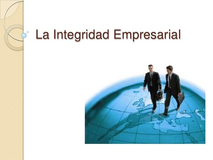 La Integridad Empresarial<br />