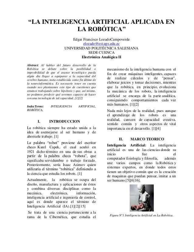 """""""LA INTELIGENCIA ARTIFICIAL APLICADA EN LA ROBÓTICA"""" Edgar Francisco LozadoCampoverde elozado@est.ups.edu.ec UNIVERSIDAD P..."""