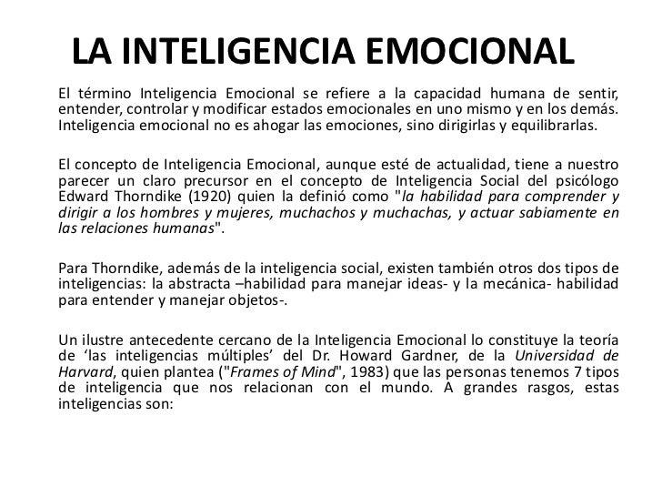 LA INTELIGENCIA EMOCIONALEl término Inteligencia Emocional se refiere a la capacidad humana de sentir,entender, controlar ...