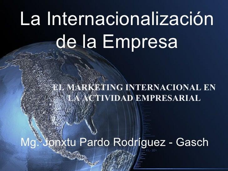 La internacionalización de la Empresa Marketing internacional