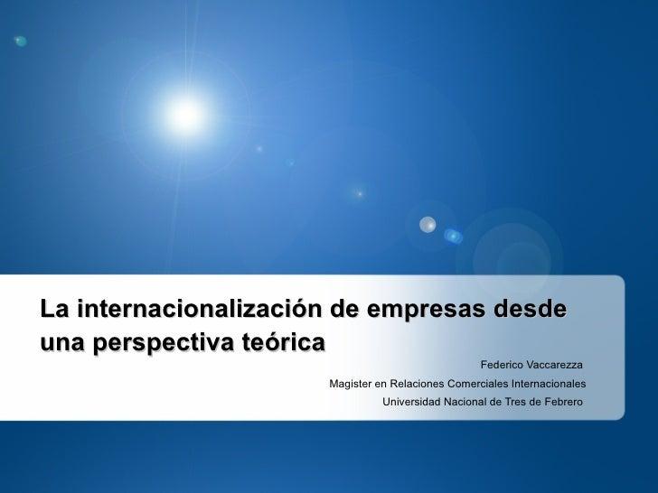 La internacionalización de empresas desdeuna perspectiva teórica                                                   Federic...