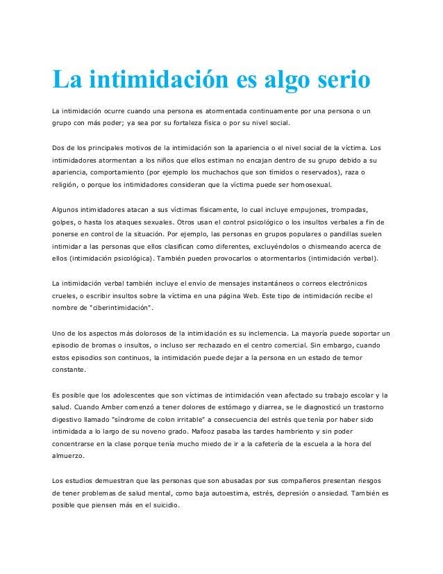 La intimidación es algo serioLa intimidación ocurre cuando una persona es atormentada continuamente por una persona o ungr...
