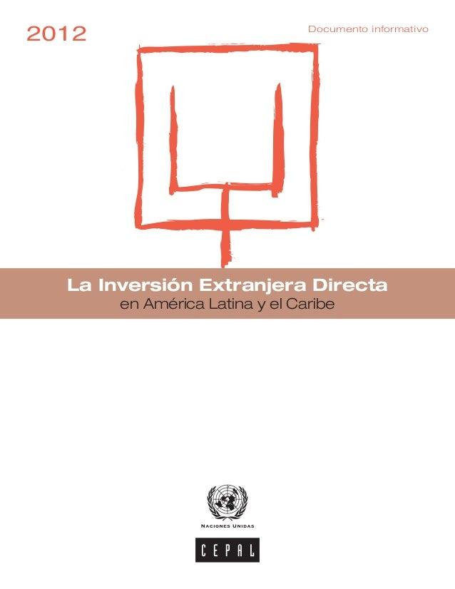 La Inversión Extranjera Directaen América Latina y el Caribe2012 Documento informativo