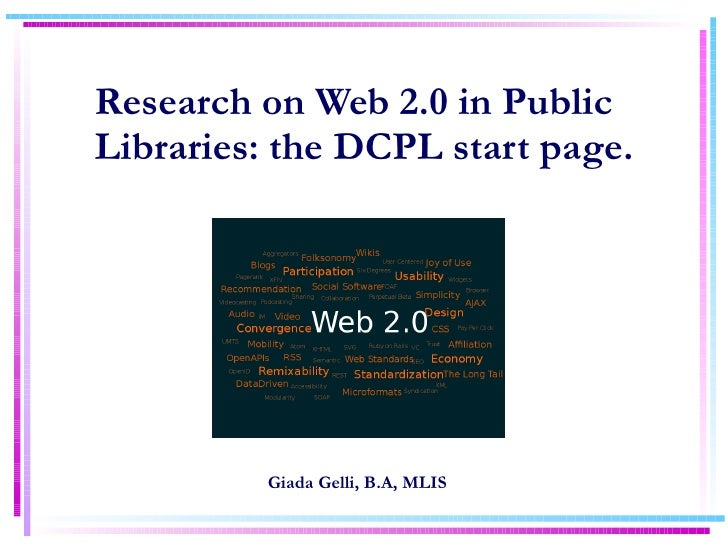 Research on Web 2.0 in Public Libraries: the DCPL start page. Giada Gelli, B.A, MLIS