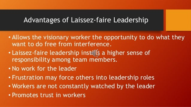 laissez faire leadership essay Need essay sample on laissez faire - laissez faire introduction we will write a cheap essay sample on laissez faire specifically for you for only $1290/page.