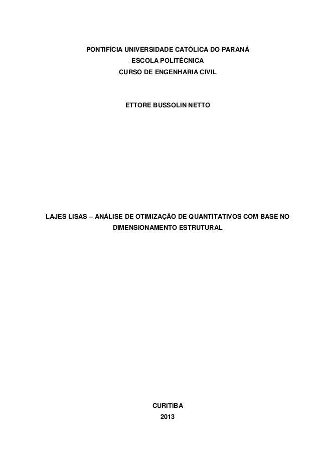PONTIFÍCIA UNIVERSIDADE CATÓLICA DO PARANÁ ESCOLA POLITÉCNICA CURSO DE ENGENHARIA CIVIL  ETTORE BUSSOLIN NETTO  LAJES LISA...