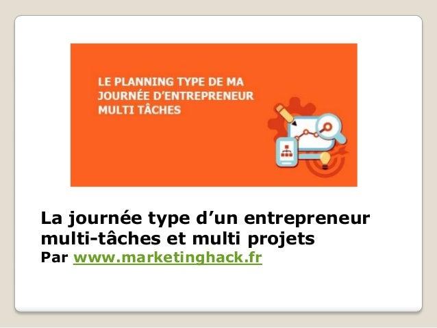 La journée type d'un entrepreneur multi-tâches et multi projets Par www.marketinghack.fr