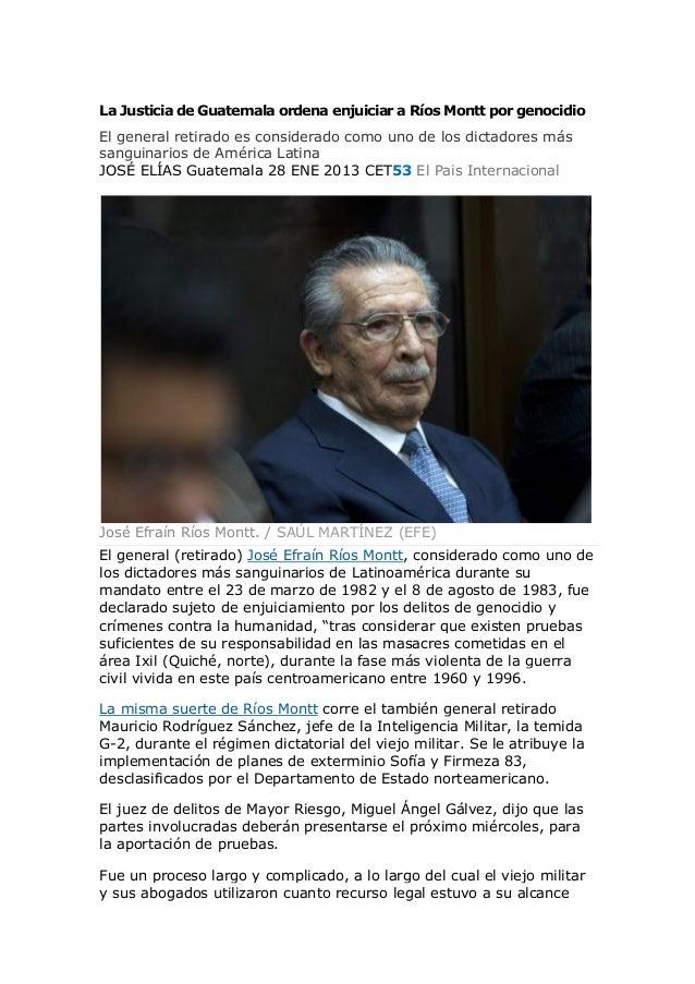 La Justicia de Guatemala ordena enjuiciar a Ríos Montt por genocidioEl general retirado es considerado como uno de los dic...