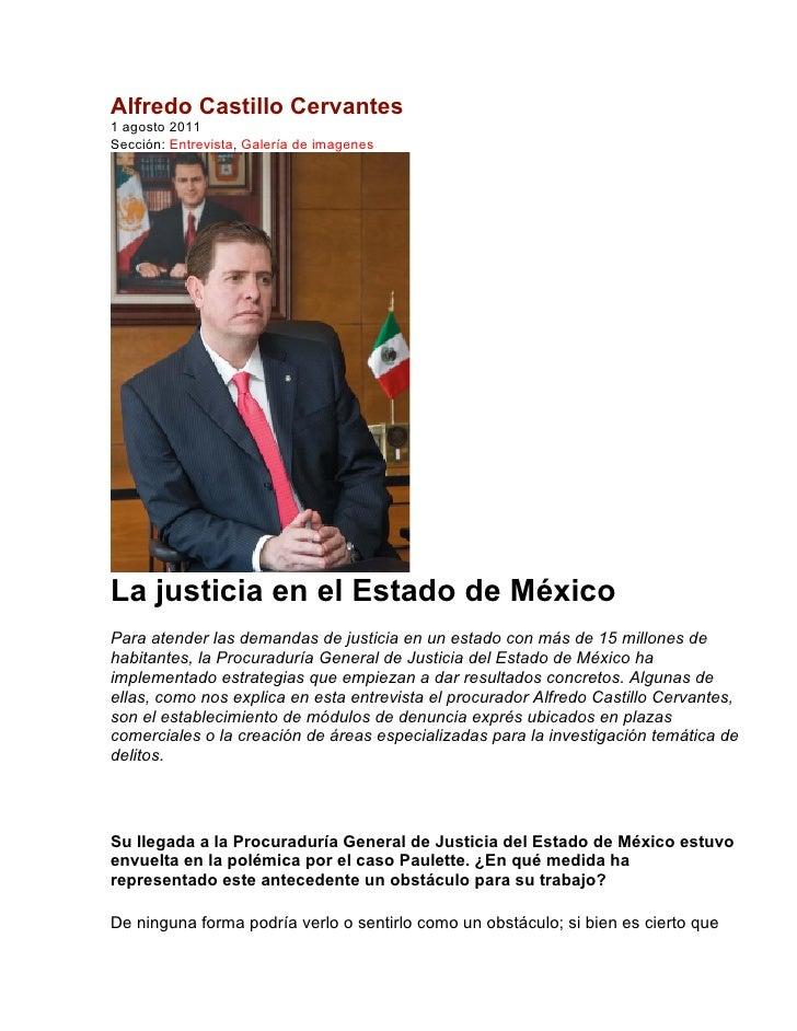 Alfredo Castillo Cervantes1 agosto 2011Sección: Entrevista, Galería de imagenesLa justicia en el Estado de MéxicoPara aten...