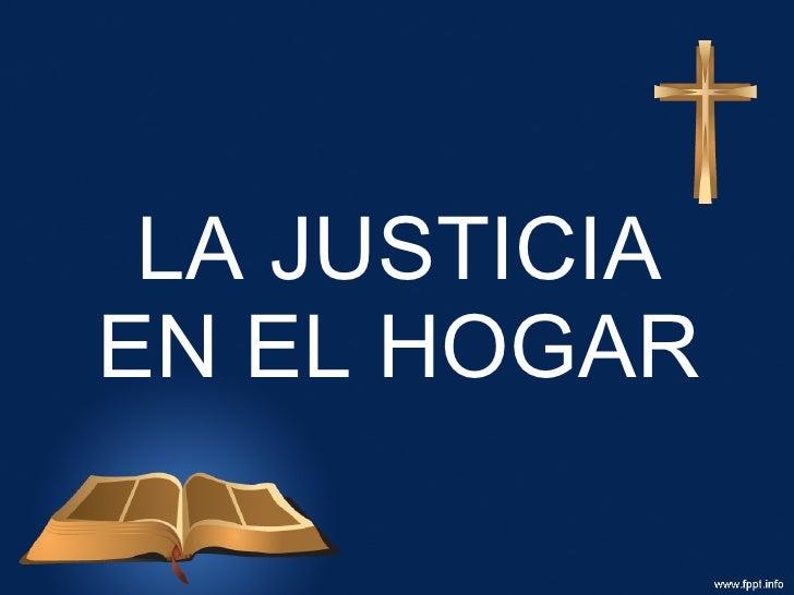 LA JUSTICIA EN EL HOGAR