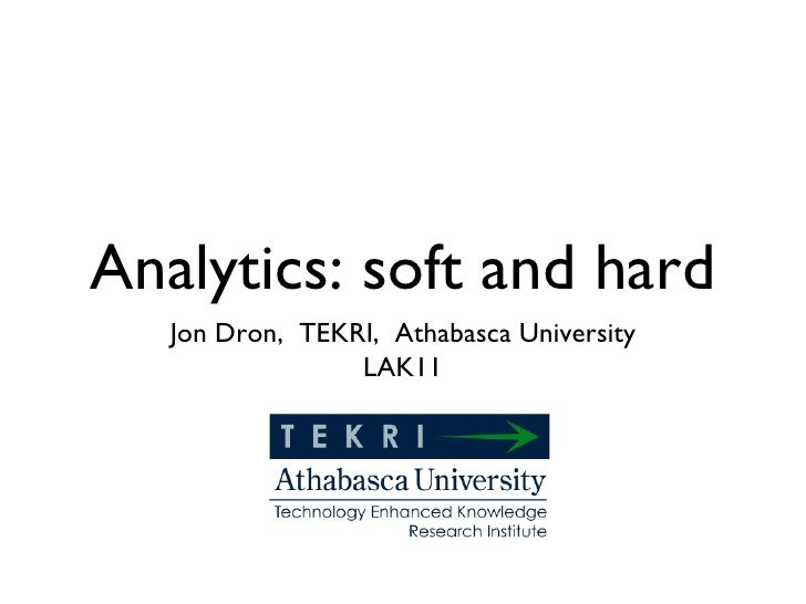 Learning analytics, soft and hard