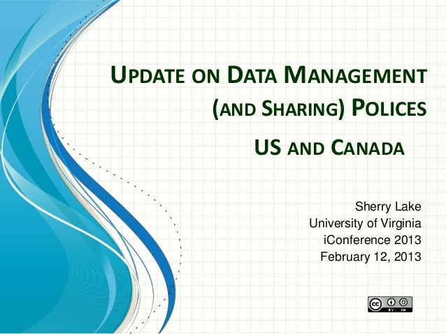UPDATE ON DATA MANAGEMENT        (AND SHARING) POLICES             US AND CANADA                          Sherry Lake     ...