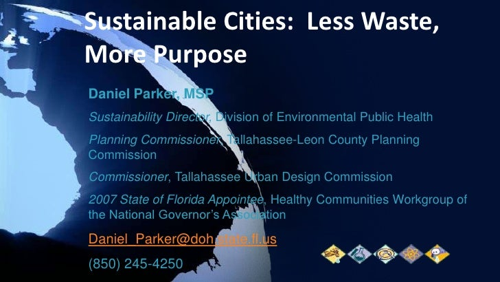 Sustainable Cities:  Less Waste, More Purpose<br />Daniel Parker, MSP<br />Sustainability Director, Division of Environmen...