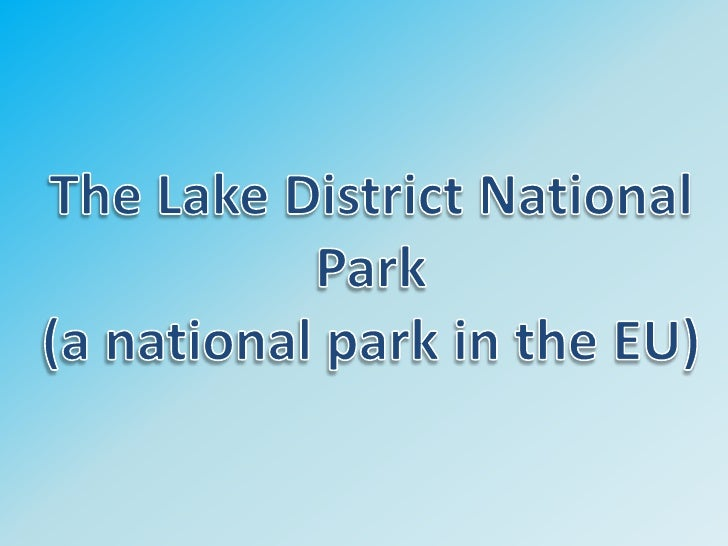 The Lake District is located in the north –        west of England and is the largest National       Park with an area ove...