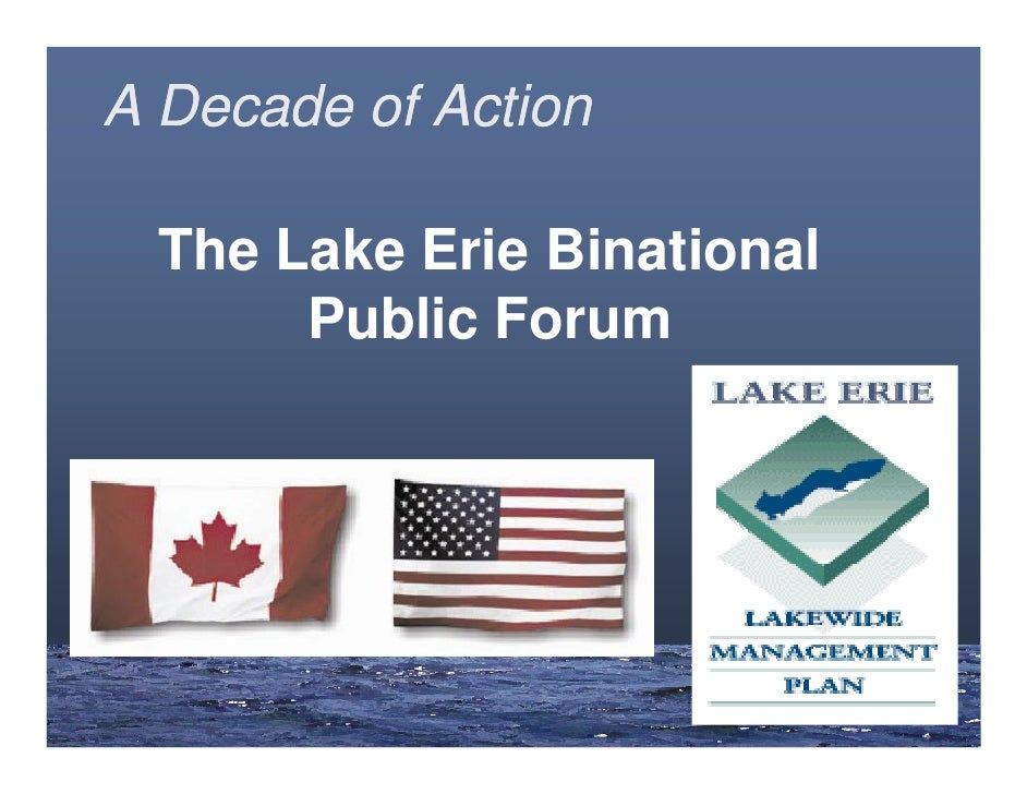 A Decade of Action    The Lake Erie Binational        Public Forum