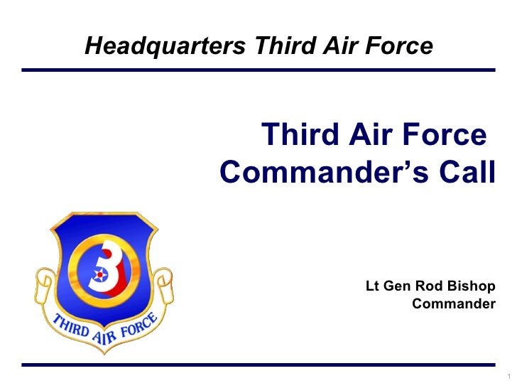 Lt Gen Rod Bishop Commander Third Air Force  Commander's Call