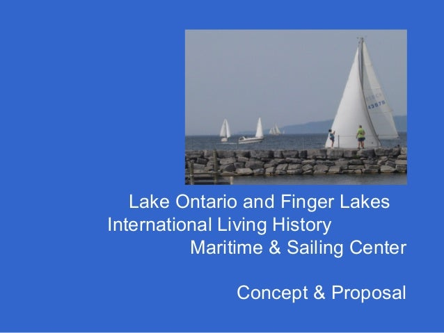 Lake Ontario and Finger Lakes International Living History Maritime & Sailing Center Concept & Proposal