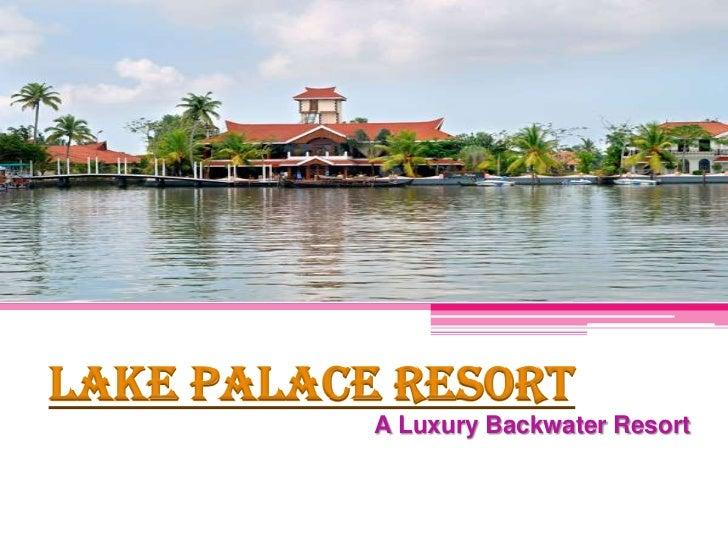 Lake Palace Resort<br />A Luxury Backwater Resort<br />