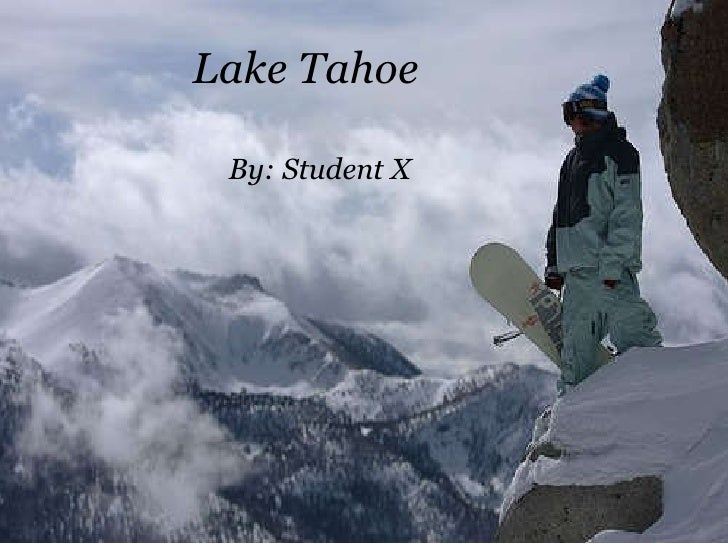 Lake Tahoe By: Student X