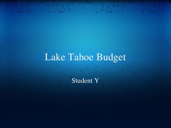 Lake Tahoe Budget