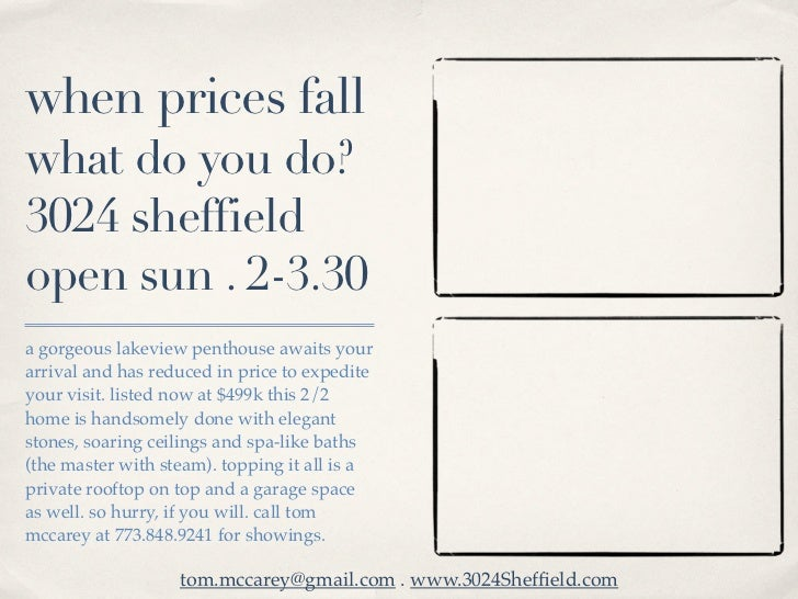 when prices fallwhat do you do?3024 sheffieldopen sun . 2-3.30a gorgeous lakeview penthouse awaits yourarrival and has red...