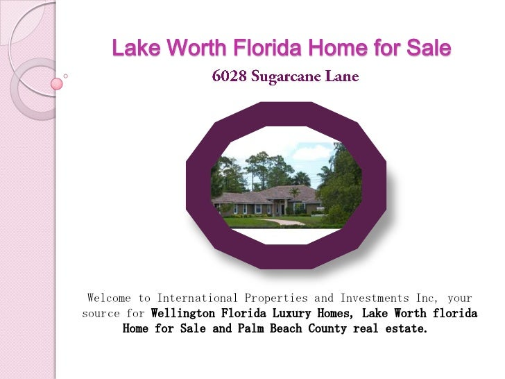 Lake Worth Florida Home for Sale<br />6028 Sugarcane Lane<br />Welcome toInternational Properties and Investments Inc, yo...