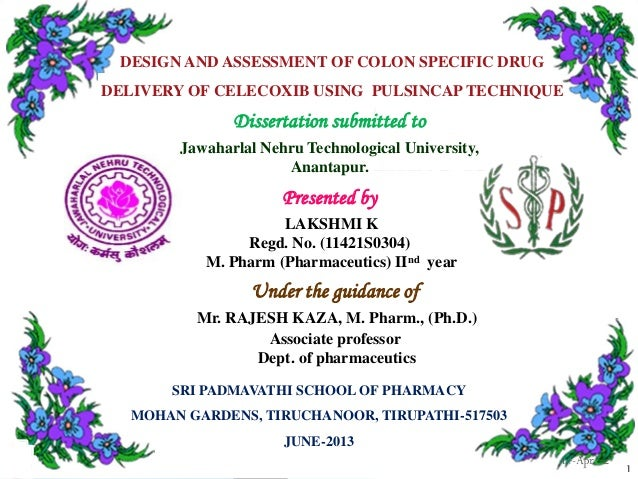 DESIGN AND ASSESSMENT OF COLON SPECIFIC DRUG DELIVERY OF CELECOXIB USING PULSINCAP TECHNIQUE  Dissertation submitted to Ja...