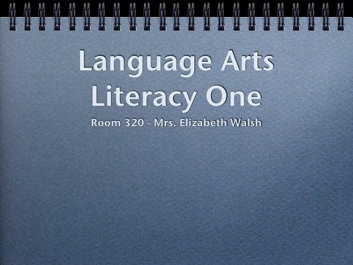 Language Arts Literacy OneRoom 320 - Mrs. Elizabeth Walsh