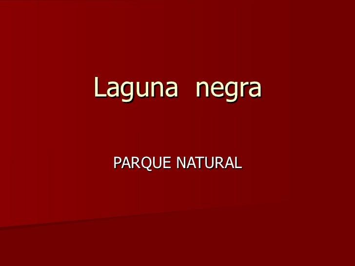 Laguna  negra PARQUE NATURAL