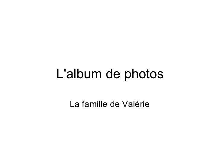 L'album de photos La famille de Valérie