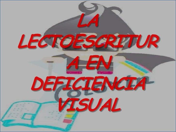 La Lectoescritura En NiñOs Con Deficiencia Visual