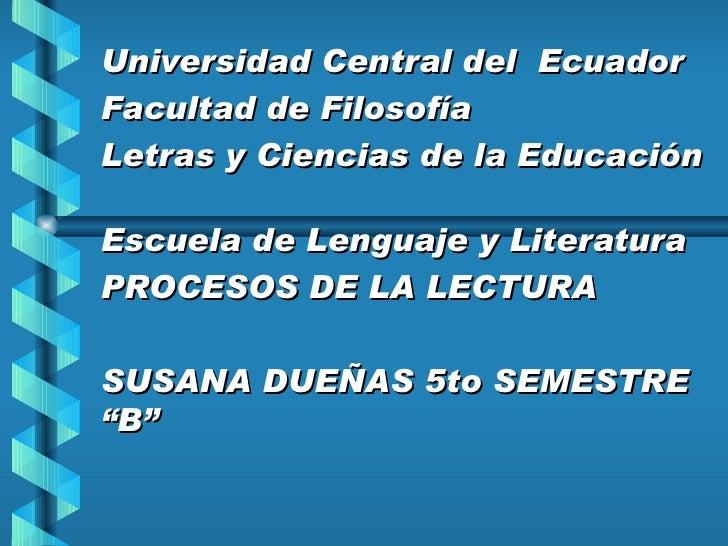 Universidad Central del EcuadorFacultad de FilosofíaLetras y Ciencias de la EducaciónEscuela de Lenguaje y LiteraturaPROCE...