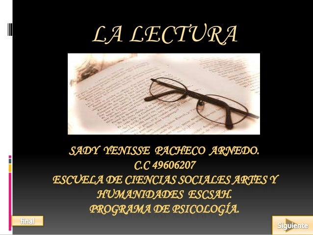 SADY YENISSE PACHECO ARNEDO.C.C 49606207ESCUELA DE CIENCIAS SOCIALES ARTES YHUMANIDADES ESCSAH.PROGRAMA DE PSICOLOGÍA.LA L...