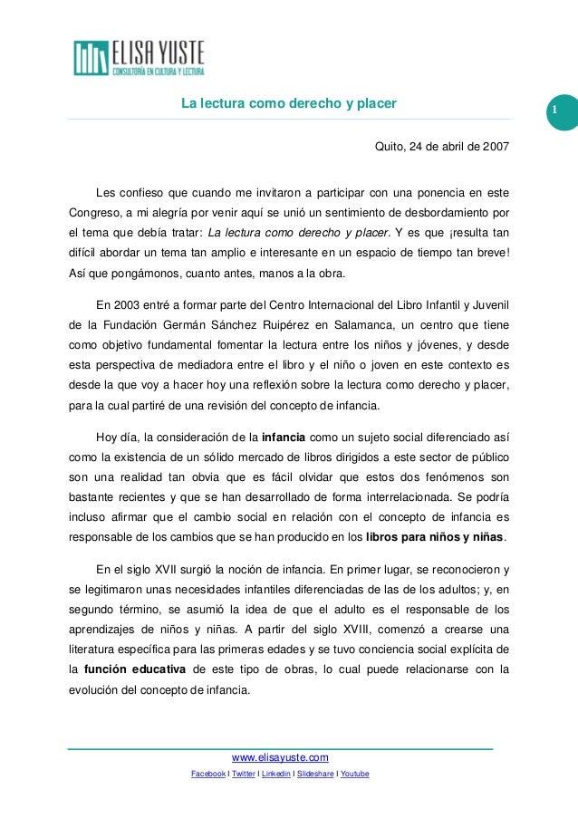 La lectura como derecho y placer Quito, 24 de abril de 2007  Les confieso que cuando me invitaron a participar con una pon...