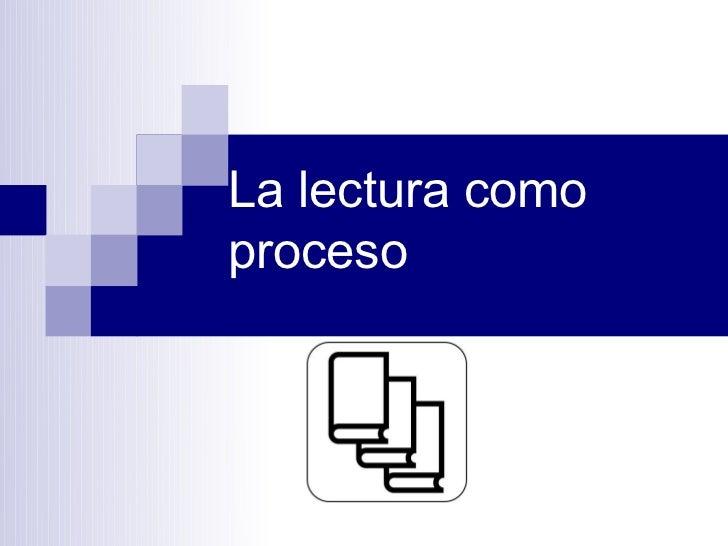 La lectura como proceso