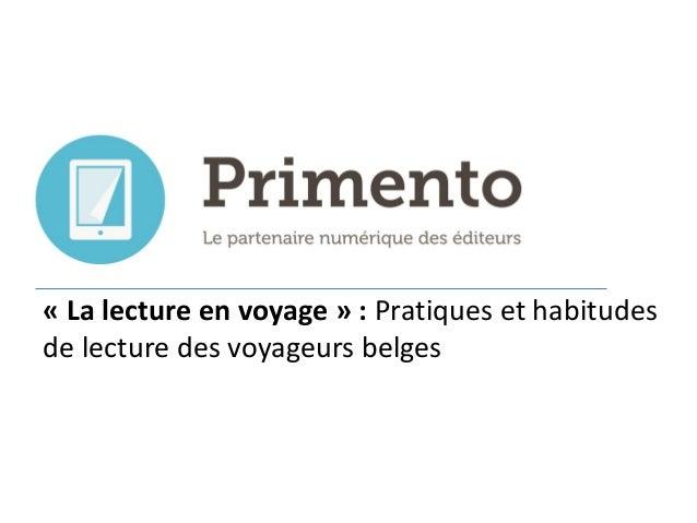 La lecture en voyage - pratiques et habitudes de lecture numérique (ebooks) des voyageurs belges