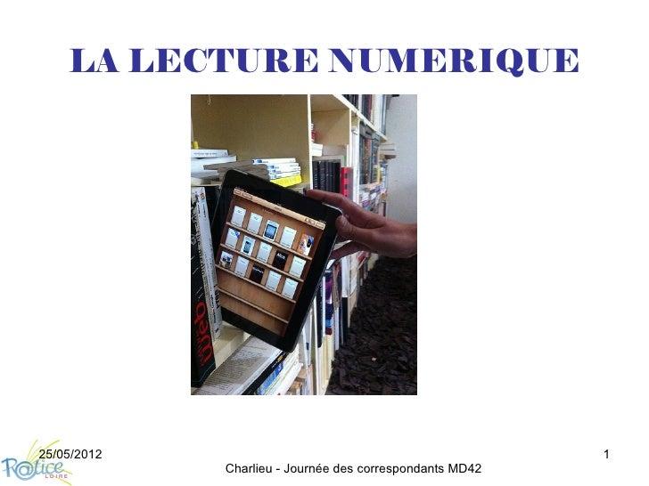 LA LECTURE NUMERIQUE25/05/2012                                                1             Charlieu - Journée des corresp...