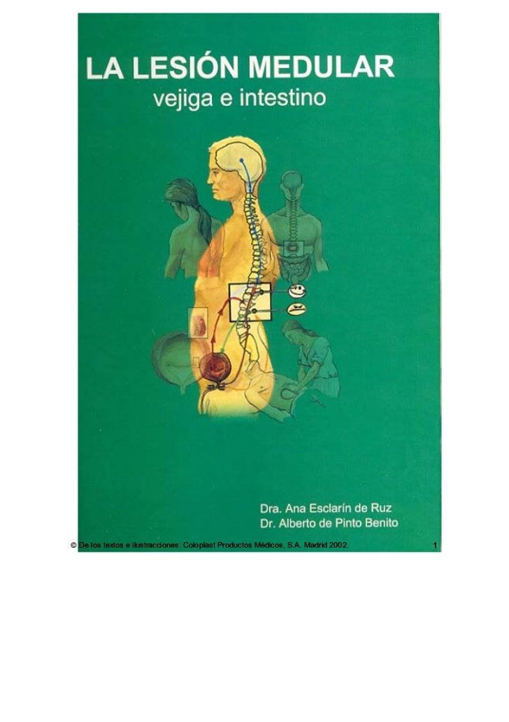  De los textos e ilustracciones: Coloplast Productos Médicos, S.A. Madrid 2002.   1